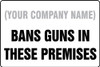 (Company Name) Bans Guns In These Premises - Plastic - 12'' X 18''