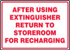 After Using Extinguisher Return To Storeroom For Recharging