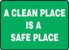 A Clean Place Is A Safe Place - .040 Aluminum - 10'' X 14''