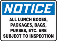 Notice - All Lunch Boxes, Packages, Bags, Purses, Etc. Are Subject To Inspection Sign- Plastic - 10'' X 14''