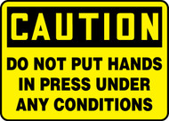 Caution- Do Not Put Hands In Press Under Any Conditions