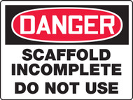 MCRT242 Danger Scaffold Incomplete Do Not Use Sign