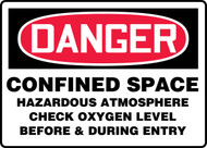 Danger - Confined Space Hazardous Atmosphere Check Oxygen Level Before & During Entry