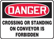 Danger - Crossing Or Standing On Conveyor Is Forbidden