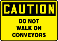 Caution - Do Not Walk On Conveyors