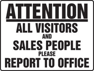 MADM939XAW Attention all visitors and sales people please report to office sign