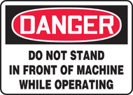Danger - Do Not Stand In Front Of Machine While Operating