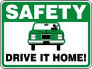"""Safety Drive It Home! Sign (w/graphic)- 18"""" x 24"""""""