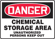 Danger - Chemical Storage Area Unauthorized Persons Keep Out