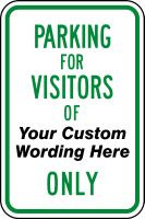 Parking For Visitors Of Only Sign- Semi Custom