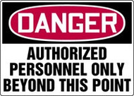 Danger - Authorized Personnel Only Beyond This Point