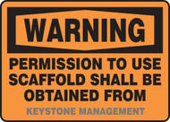 Warning - Permission To Use Scaffold Shall Be Obtain From ___ Management