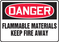 Danger - Flammable Materials Keep Fire Away