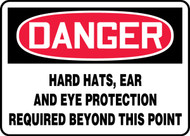 Danger Hard Hats, Ear And Eye Protection Required Beyond This Point