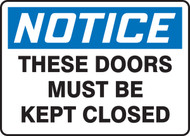 Notice - These Doors Must Be Kept Closed