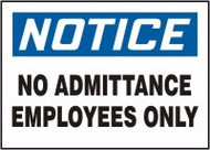 Notice- No Admittance Employees Only Sign