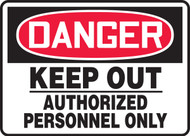Danger - Keep Out Authorized Personnel Only