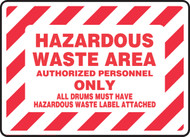 Hazardous Waste Area Authorized Personnel Only All Drums Must Have Hazardous Waste Label Attached