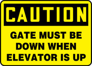 Caution - Gate Must Be Down When Elevator Is Up