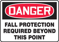 Danger - Fall Protection Required Beyond This Point