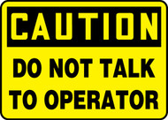 Caution - Do Not Talk To Operator