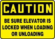 Caution - Be Sure Elevator Is Locked When Loading Or Unloading