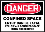 Danger - Confined Space Entry Can Be Fatal Follow All Confined Space Entry Procedures