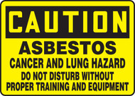 Caution - Asbestos Cancer And Lung Hazard Do Not Disturb Without Proper Training And Equipment