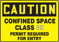 Caution - Confined Space Class ___ Permit Required For Entry Sign
