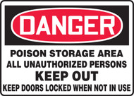 Danger - Poison Storage Area All Unauthorized Persons Keep Out Keep Doors Locked