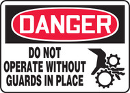 Danger - Do Not Operate Without Guards In Place Sign