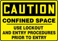 Caution - Confined Space Use Lockout And Entry Procedures Prior To Entry Sign