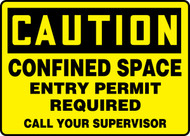Caution - Confined Space Entry Permit Required Call Your Supervisor Sign