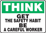 Think - Get The Safety Habit Be A Careful Worker