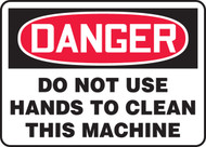 Danger - Do Not Use Hands To Clean This Machine