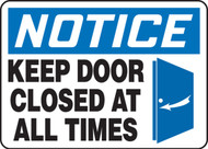 Notice - Keep Door Closed At All Times Sign