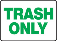 Trash Only Sign- Green/ White