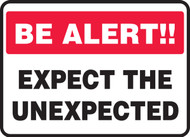Be Alert!! Expect The Unexpected