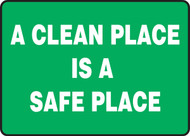 A Clean Place Is A Safe Place - Dura-Fiberglass - 10'' X 14''