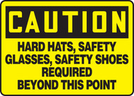 Caution Hard Hats, Safety Glasses, Safety Shoes Required Beyond This Point