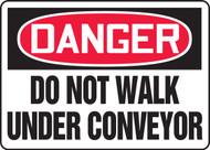 Danger - Do Not Walk Under Conveyor