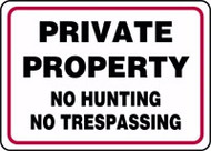 Private Property No Hunting No Trespassing