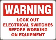 Warning - Lock Out Electrical Switches Before Working On Equipment
