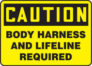 Caution - Body Harness And Lifeline Required - Dura-Plastic - 10'' X 14''