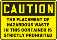 Caution - The Placement Of Hazardous Waste In This Container Is Strictly Prohibited