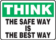 Think - The Safe Way Is The Best Way - Aluma-Lite - 10'' X 14''