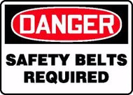 Danger - Safety Belts Required Sign