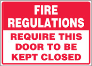 Fire Regulations Require This Door To Be Kept Closed