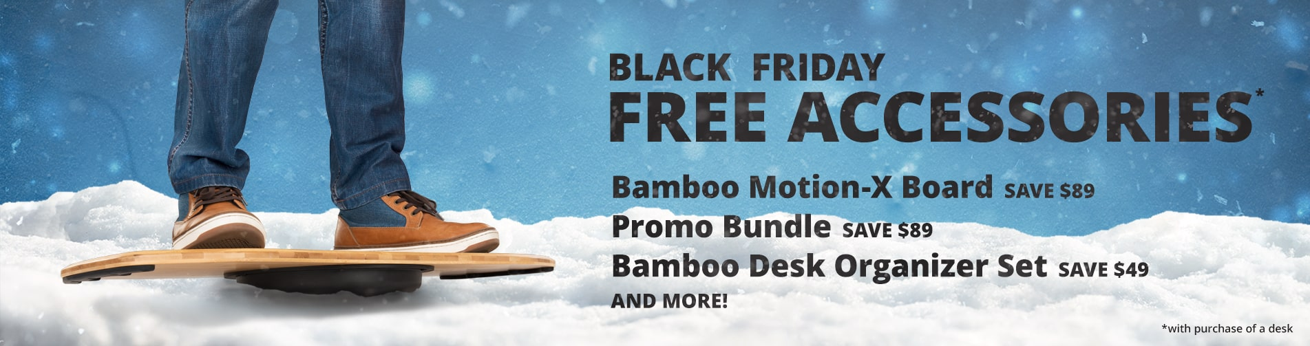 Get your choice of free accessories for Black Friday!