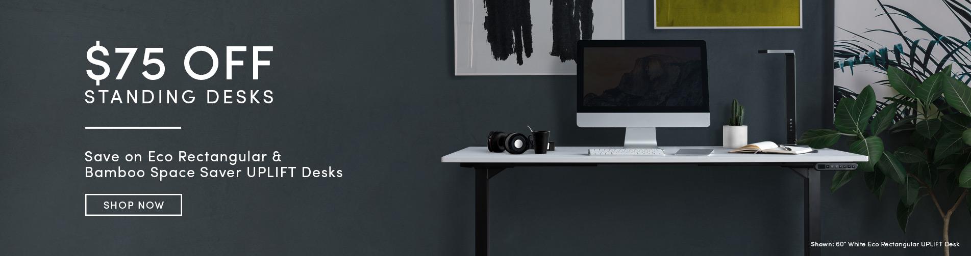 Save $75 on Select Standing Desks